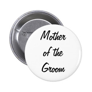 Mother of the Groom Badge Pinback Button
