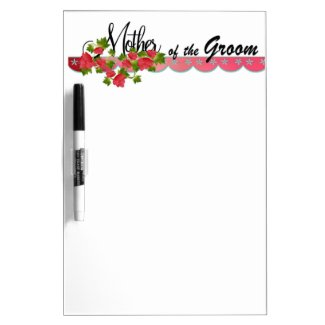 Mother of the Groom Dry-Erase Whiteboard