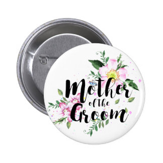 Mother of the Groom Floral Watercolor Wedding Pinback Button