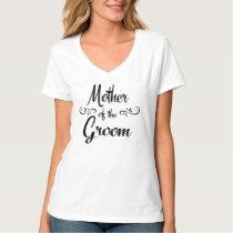 Mother of the Groom Funny Rehearsal Dinner T-Shirt