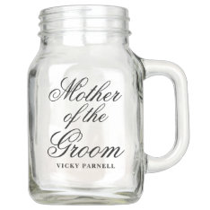 Mother Of The Groom Mason Jar at Zazzle