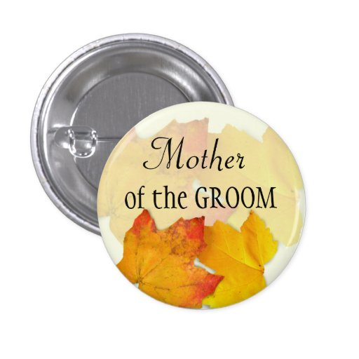 Mother of the Groom Pin Button Fall Wedding