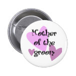 Mother of the Groom Pinback Buttons