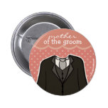 Mother of the Groom // PINK 2 Inch Round Button