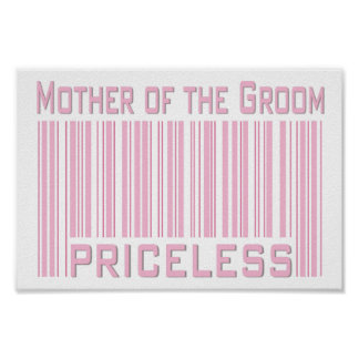 Mother of the Groom Priceless Posters