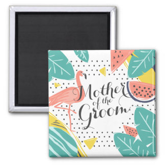 Mother of the Groom Tropical Summer | Magnet