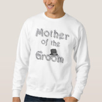 ♥ Mother of the Groom ♥ Very Pretty Design ♥ Sweatshirt