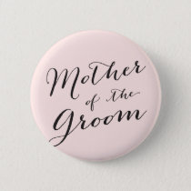 Mother of the Groom Wedding Bridal Party Button