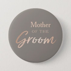 Mother Of The Groom Wedding Rehearsal Button at Zazzle