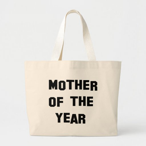 Mother Of The Year Bags