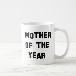 Mother Of The Year Classic White Coffee Mug