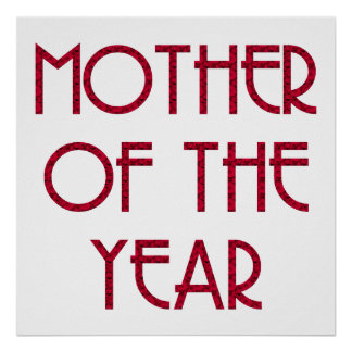 Mother of the year poster