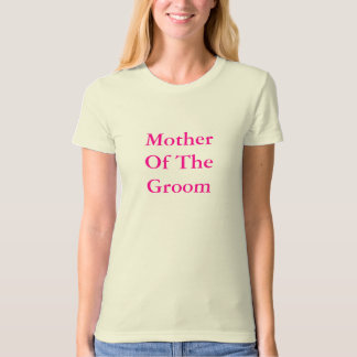 Mother Of TheGroom T-Shirt