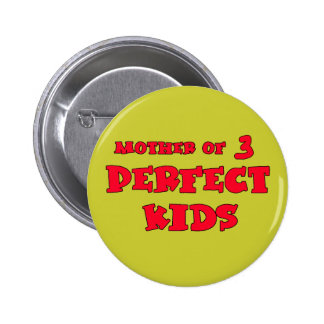 Mother of Three Perfect Kids Cute Mom's Day Tee Button