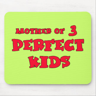 Mother of Three Perfect Kids Cute Mom's Day Tee Mouse Pad