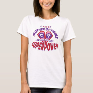 Mother of Twins - SUPERPOWER T-Shirt