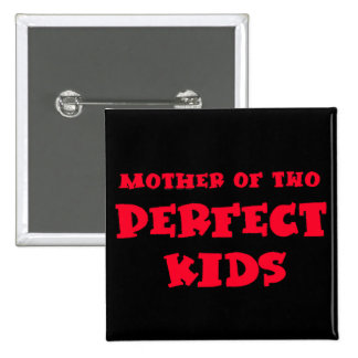 Mother of Two Perfect Kids Cute Mom's Day Tshirt Pin