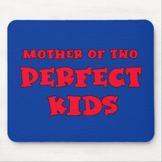 Mother of Two Perfect Kids Cute Mom's Day Tshirt Mouse Pad