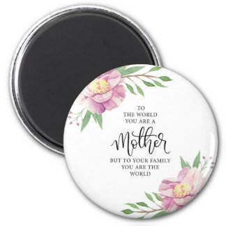 Mother Quote Gift 2 Inch Round Magnet
