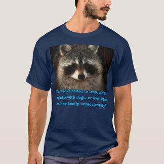 Mother Raccoons Deserve Better T-Shirt