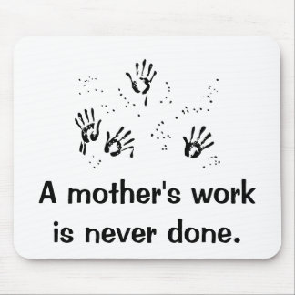 Mother s Work Mousepads