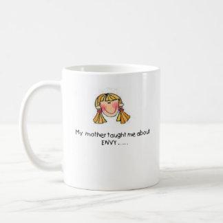 Mother Taught Me Envy Mug