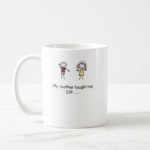 Mother Taught Me ESP Mug
