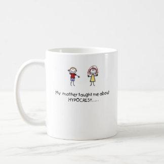 Mother Taught Me Hypocrisy Mug