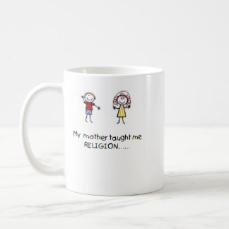 Mother Taught Me Religion Mug