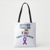 Mother Teacher Fibro Warrior Tote Fibromyalgia