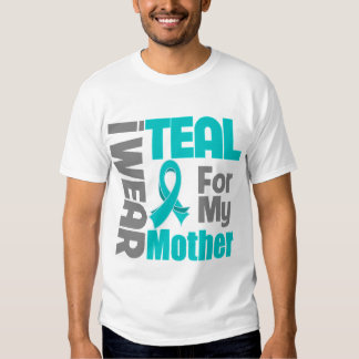 Mother - Teal Ribbon Ovarian Cancer Support T Shirt