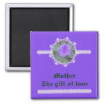 Mother – The gift of love Magnets