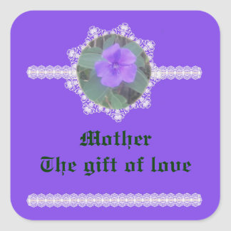 Mother – The gift of love Square Sticker