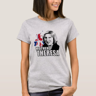 Mother Theresa May - T-Shirt