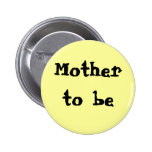 Mother to be button