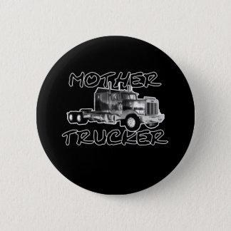 MOTHER TRUCKER - BLACK & WHITE PINBACK BUTTON