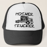 """MOTHER TRUCKER - BLACK &amp; WHITE TRUCKER HAT<br><div class=""""desc"""">MOTHER TRUCKER - BLACK &amp; WHITE - Mother Trucker design available in lots of different colors. Printed on collectible key chains,  t-shirts,  trucker hats,  travel mugs and more.</div>"""