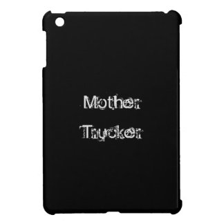 Mother Trucker funny cool Text iPad Mini Cover