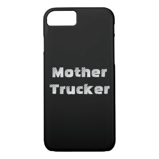 Mother Trucker funny cool Text iPhone 7 Case