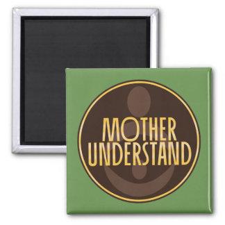 Mother Understand Magnet