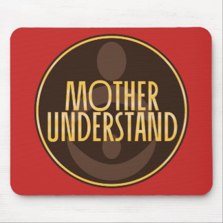 Mother Understand Mouse Pad