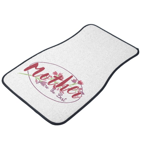Mother You're The Best Floral1 Car Floor Mat