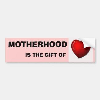 MOTHERHOOD IS THE GIFT OF LOVE BUMPER STICKER