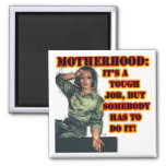 Motherhood:  Tough Job Magnet