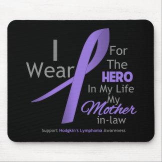 MotherInLaw - Hero in My Life - Hodgkin's Lymphoma Mouse Pad