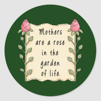 Mothers Are a Rose Classic Round Sticker