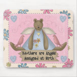 Mother's are Angels Assigned at Birth Mousepad