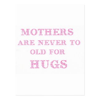 mothers are never to old for hugs postcard