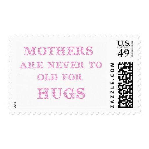 mothers are never to old for hugs stamp