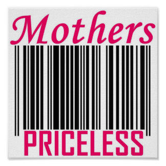 Mothers Are Priceless Posters